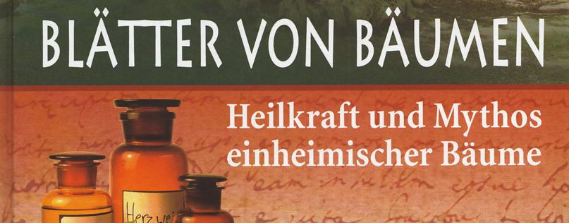 Susanne Fischer-Rizzi: Heilkraft und Mythos einheimischer Bäume