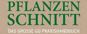 Hansjörg Haas: Pflanzenschnitt: Das große GU Praxishandbuch