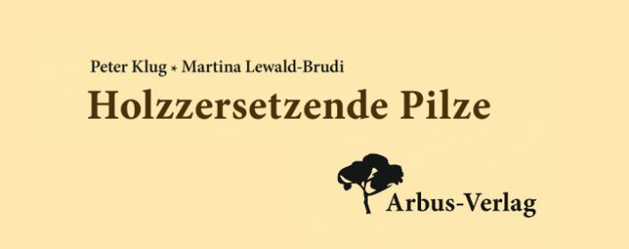 Buchtitel des Buches Holzzersetzende Pilze