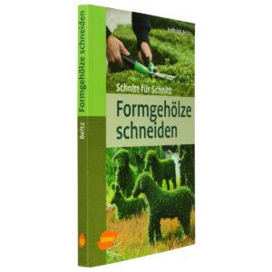 Heinrich Beltz: Schnitt für Schnitt - Formgehölze schneiden