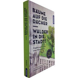 """Buchtitel: Conrad Amber - """"Bäume auf die Dächer, Wälder in die Stadt!"""""""
