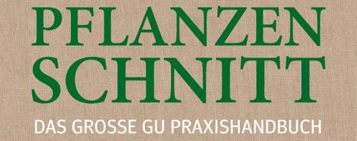 """Cover des Buches """"Pflanzenschnitt - Das große GU Praxishandbuch"""" von Hansjörg Haas"""