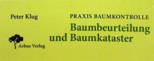 Cover des Buches Praxis Baumkontrolle – Baumbeurteilung und Baumkataster von Peter Klug