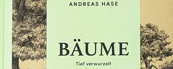 """Buchcover des Buches """"Bäume – Tief verwurzelt"""" von Andreas Hase"""