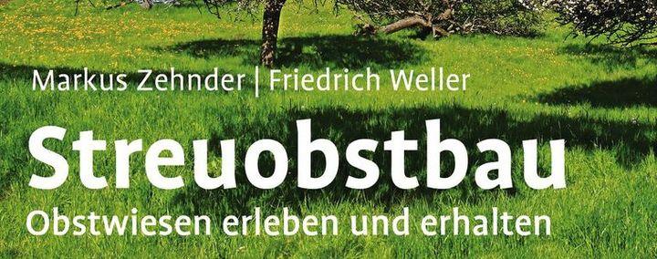 """Cover des Buches """"Streuobstbau"""" von Markus Zehnder, Friedrich Weller"""