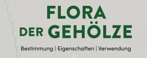 """Buchtitel """"Flora der Gehölze"""" von Andreas Roloff & Andreas Bärtels"""